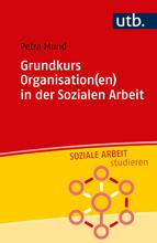 Grundkurs Organisationen der Sozialen Arbeit